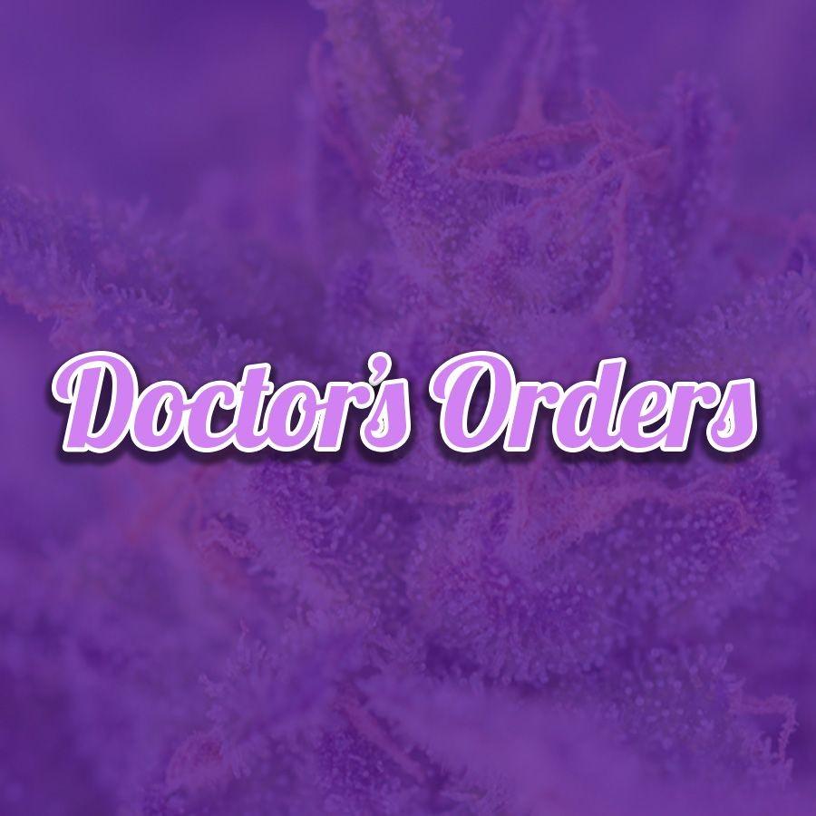 Doctor's Orders...